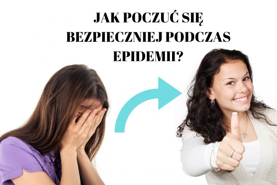 Jak poczuć się bezpieczniej podczas epidemii?